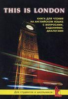 This is London. Книга для чтения на английском языке с вопросами, заданиями и диалогами