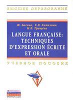 Langue Francaise: Techniques Dexpression Ecrite et Orale