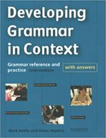 Developing Grammar in Context Intermediate with Answers. Grammar Reference and Practice