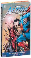 Супермен. Action Comics. Пуленепробиваемый