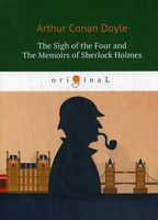 The Sigh of the Four and The Memoirs of Sherlock Holmes