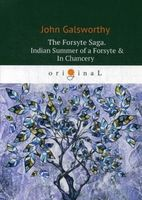 The Forsyte Saga. Indian Summer of a Forsyte and In Сhancery