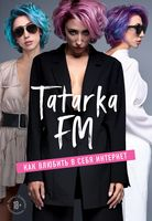 Tatarka FM. Три раза и все. Или как влюбить в себя Интернет