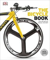 The Bicycle Book. The Definitive Visual History