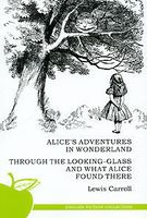 Alice`s Adventures in Wonderland: Through the Looking-Glass and What Alice Found There