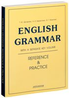 English Grammar. Reference & Practice. With a Separate Key Volume