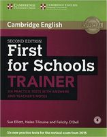 First for Schools Trainer. Six Practice Tests with Answers and Teachers Notes