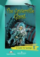 The Canterville Ghost. A Reader for Spotlight 8