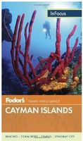 Fodor`s InFocus: Cayman Islands 2013